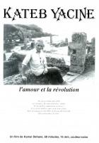 Kateb Yacine, l'amour et la révolution